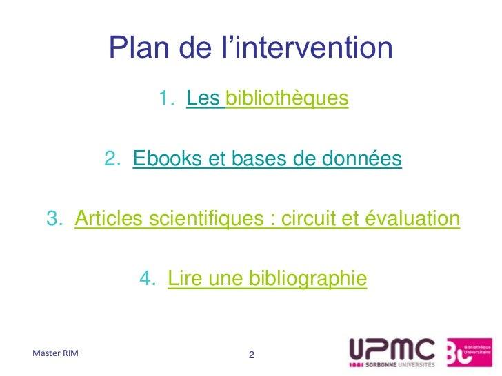 Plan de l'intervention                  1. Les bibliothèques             2. Ebooks et bases de données  3. Articles scient...