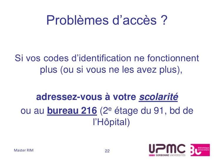 Problèmes d'accès ?Si vos codes d'identification ne fonctionnent      plus (ou si vous ne les avez plus),      adressez-vo...
