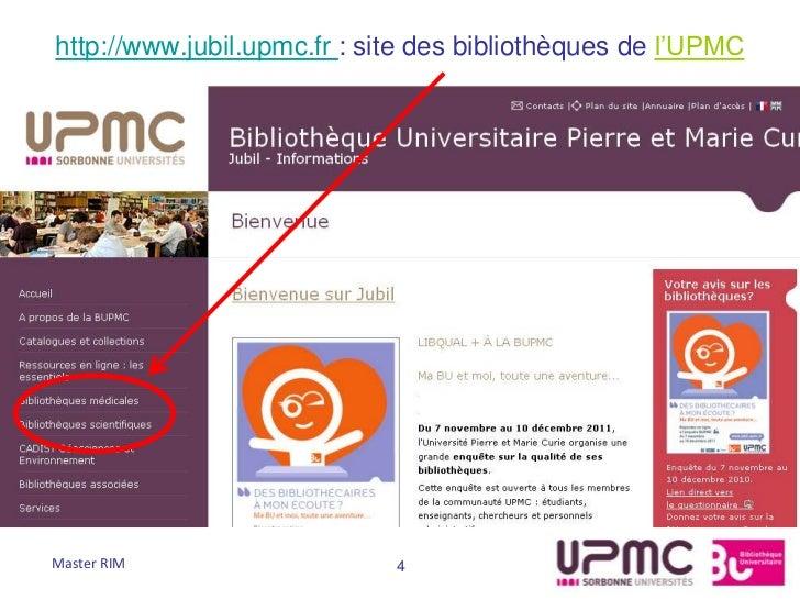 http://www.jubil.upmc.fr : site des bibliothèques de l'UPMCMaster RIM                   4