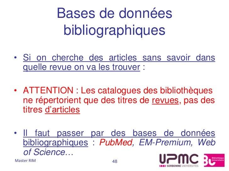 Bases de données              bibliographiques• Si on cherche des articles sans savoir dans  quelle revue on va les trouve...