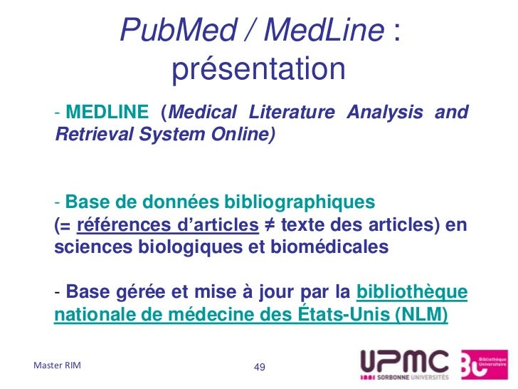 PubMed / MedLine :                présentation    - MEDLINE (Medical Literature Analysis and    Retrieval System Online)  ...