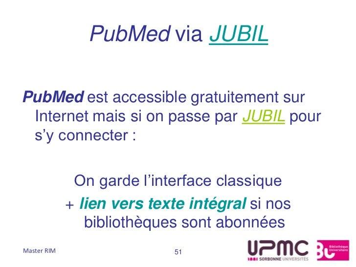 PubMed via JUBILPubMed est accessible gratuitement sur Internet mais si on passe par JUBIL pour s'y connecter :           ...