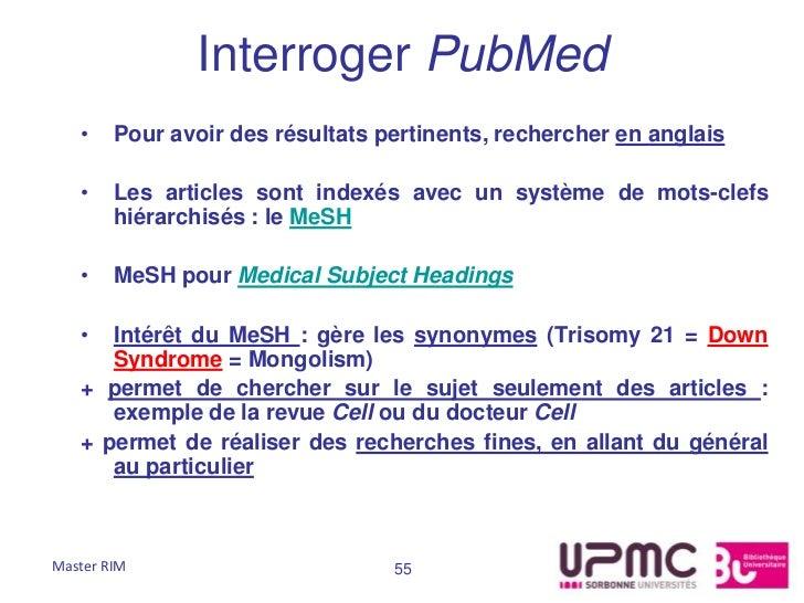 Interroger PubMed   •    Pour avoir des résultats pertinents, rechercher en anglais   •    Les articles sont indexés avec ...
