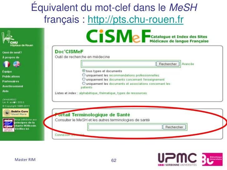 Équivalent du mot-clef dans le MeSH         français : http://pts.chu-rouen.frMaster RIM              62