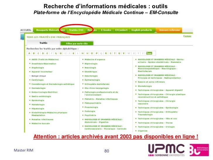 Recherche d'informations médicales : outils         Plate-forme de l'Encyclopédie Médicale Continue – EM-Consulte         ...