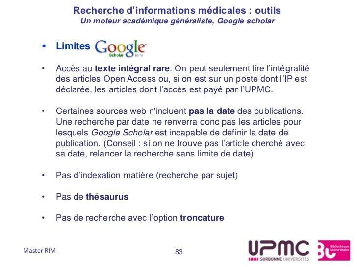 Recherche d'informations médicales : outils               Un moteur académique généraliste, Google scholar      Limites  ...