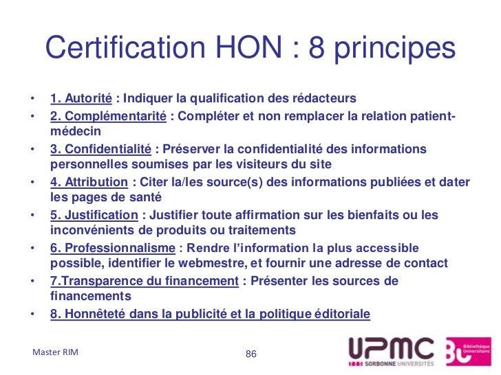 Certification HON : 8 principes•   1. Autorité : Indiquer la qualification des rédacteurs•   2. Complémentarité : Compléte...