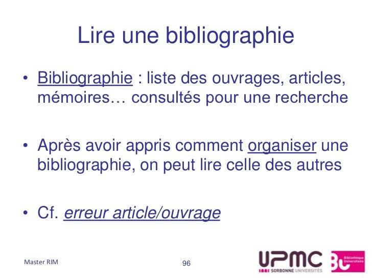 Lire une bibliographie• Bibliographie : liste des ouvrages, articles,  mémoires… consultés pour une recherche• Après avoir...