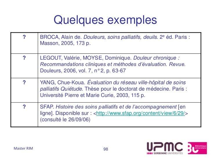 Quelques exemples    ?        BROCA, Alain de. Douleurs, soins palliatifs, deuils. 2e éd. Paris :             Masson, 2005...