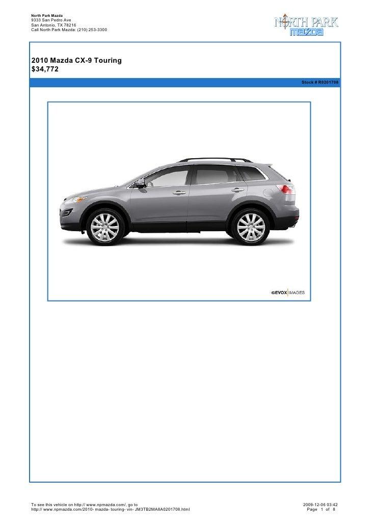 North Park Mazda 9333 San Pedro Ave San Antonio, TX 78216 Call North Park Mazda: (210) 253-3300       2010 Mazda CX-9 Tou...