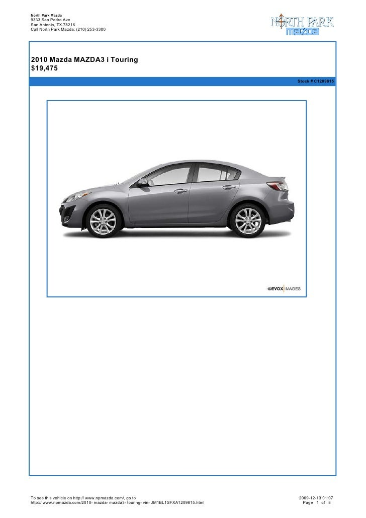 North Park Mazda 9333 San Pedro Ave San Antonio, TX 78216 Call North Park Mazda: (210) 253-3300       2010 Mazda MAZDA3 i...