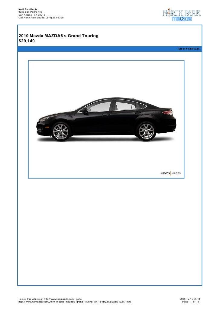 North Park Mazda 9333 San Pedro Ave San Antonio, TX 78216 Call North Park Mazda: (210) 253-3300       2010 Mazda MAZDA6 s...
