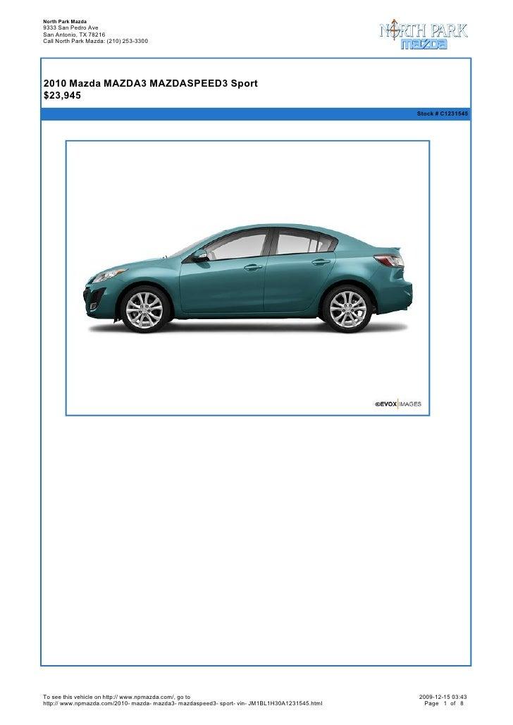 North Park Mazda 9333 San Pedro Ave San Antonio, TX 78216 Call North Park Mazda: (210) 253-3300       2010 Mazda MAZDA3 M...