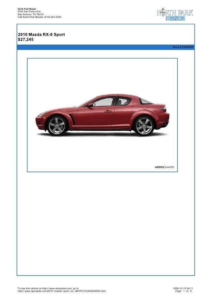 North Park Mazda 9333 San Pedro Ave San Antonio, TX 78216 Call North Park Mazda: (210) 253-3300       2010 Mazda RX-8 Spo...