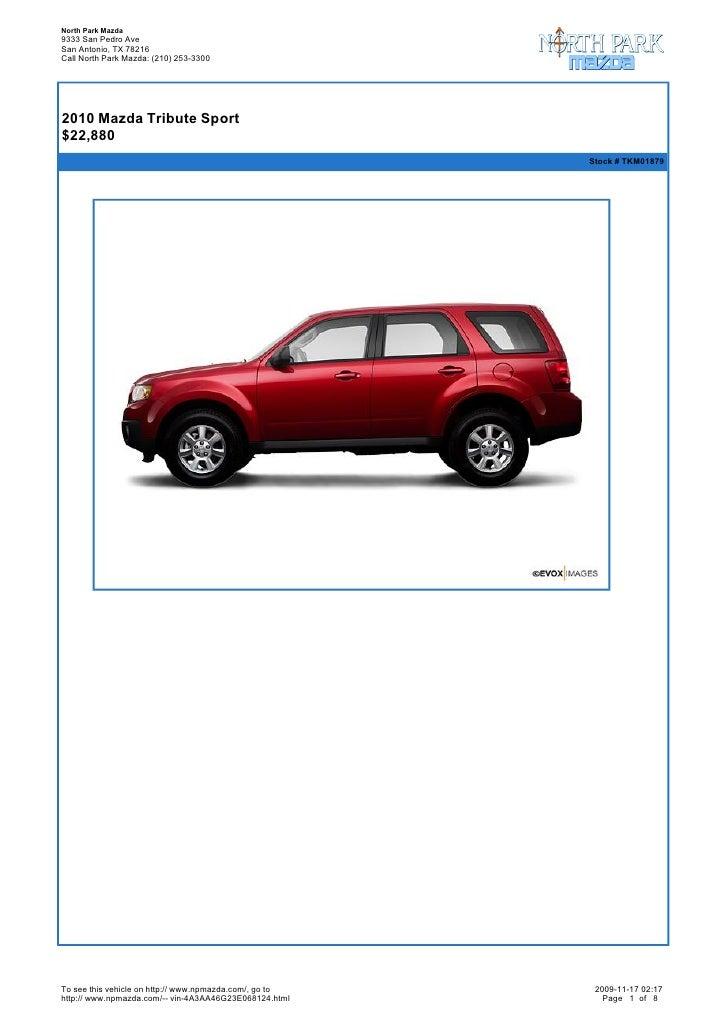 North Park Mazda 9333 San Pedro Ave San Antonio, TX 78216 Call North Park Mazda: (210) 253-3300       2010 Mazda Tribute ...