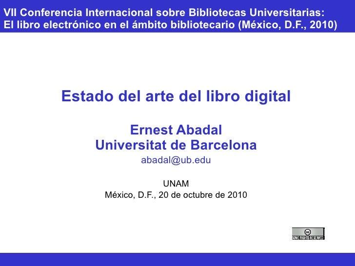 VII Conferencia Internacional sobre Bibliotecas Universitarias:  El libro electrónico en el ámbito bibliotecario (México, ...