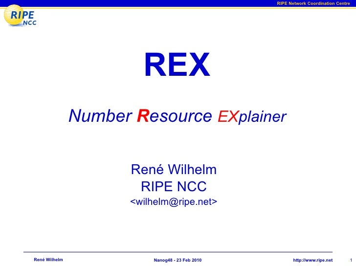 RIPE Network Coordination Centre                             REX                Number Resource EXplainer                 ...