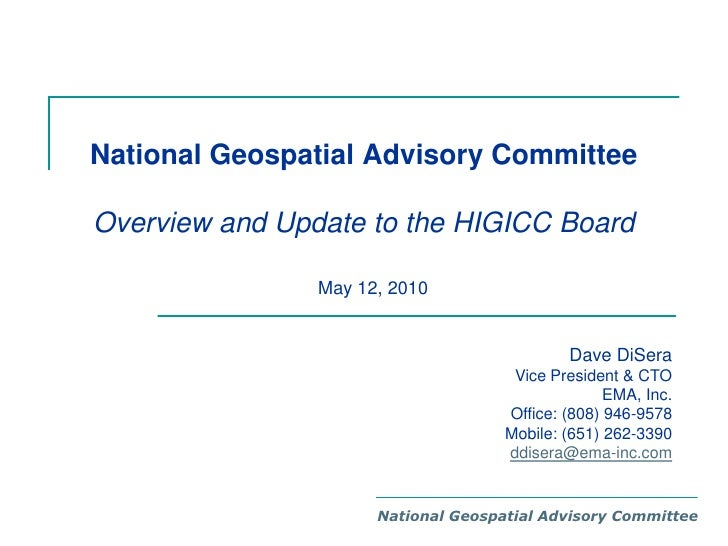 National Geospatial Advisory Committee Overview and Update to the HIGICC Board<br />May 12, 2010<br />Dave DiSera<br />Vic...