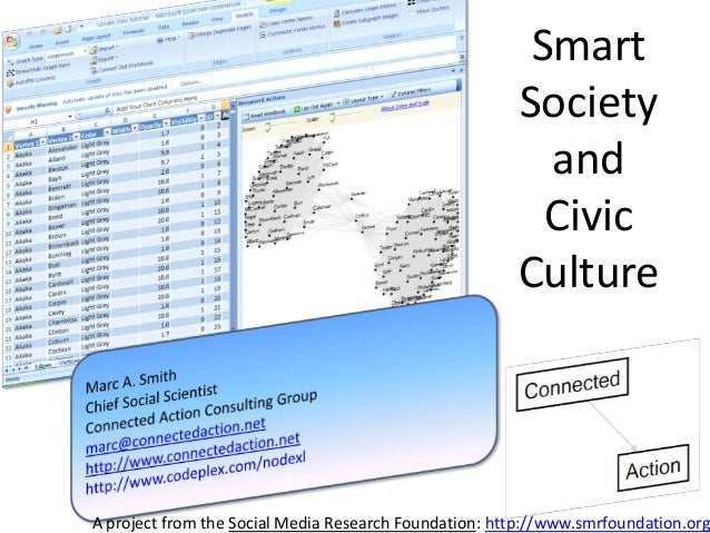 A project from the Social Media Research Foundation: http://www.smrfoundation.org Smart Society and Civic Culture