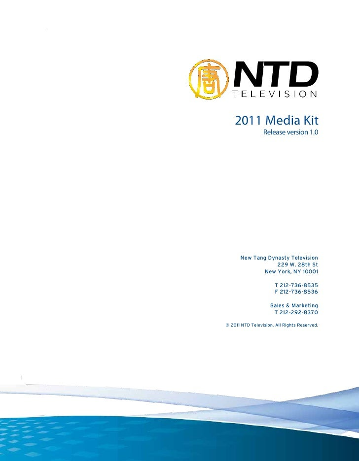 2011 Media Kit                 Release version 1.0      New Tang Dynasty Television                  229 W. 28th St       ...