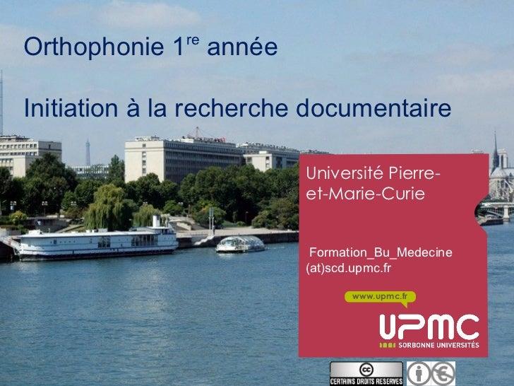 reOrthophonie 1 annéeInitiation à la recherche documentaire                         Université Pierre-                    ...