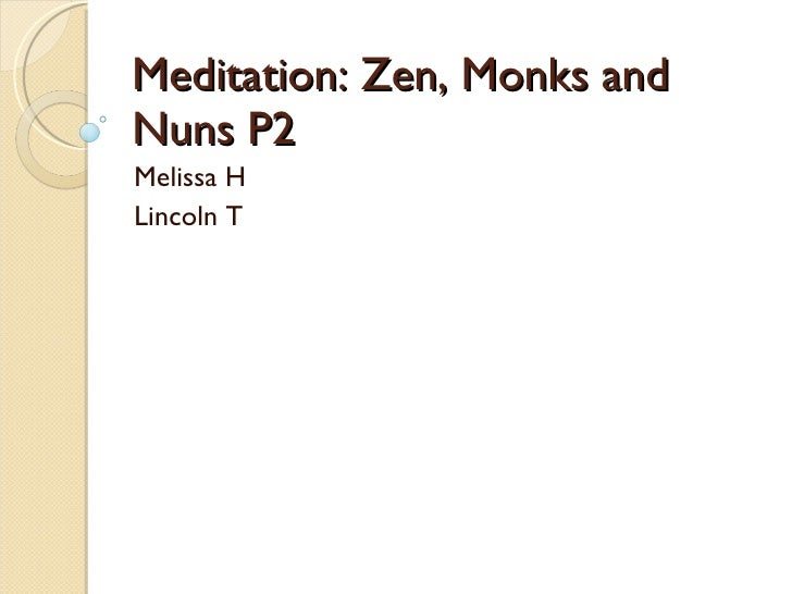 Meditation: Zen, Monks and Nuns P2 Melissa H Lincoln T