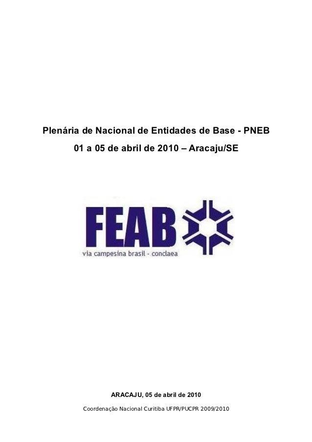 Plenária de Nacional de Entidades de Base - PNEB      01 a 05 de abril de 2010 – Aracaju/SE                 ARACAJU, 05 de...