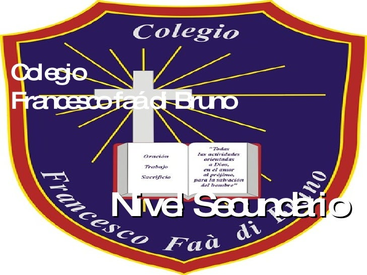 Nivel Secundario Colegio  Francesco faá di Bruno