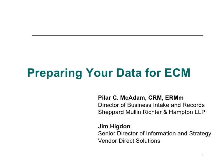 Pilar C. McAdam, CRM, ERMm Director of Business Intake and Records  Sheppard Mullin Richter & Hampton LLP Jim Higdon Senio...