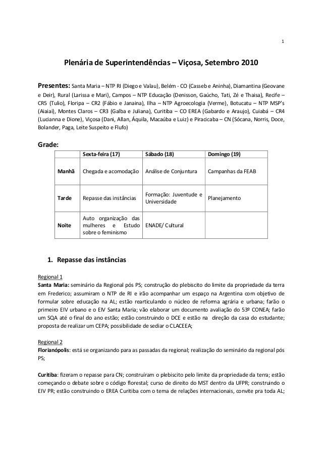 1           Plenária de Superintendências – Viçosa, Setembro 2010Presentes: Santa Maria – NTP RI (Diego e Valau), Belém - ...