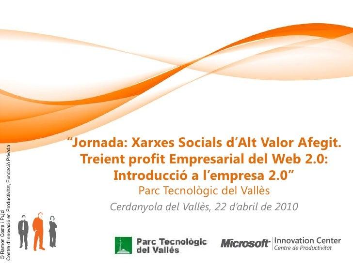 """""""Jornada: Xarxes Socials d'Alt Valor Afegit. Centre d""""Innovació en Productivitat, Fundació Privada                        ..."""