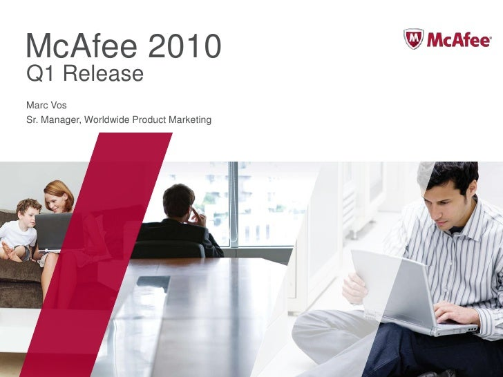 McAfee 2010<br />Q1 Release<br />Marc Vos<br />Sr. Manager, Worldwide Product Marketing<br />