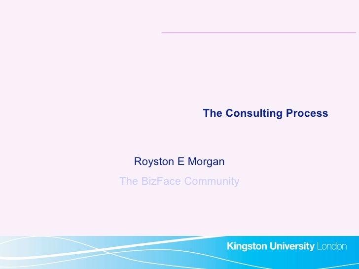 The Consulting Process Royston E Morgan The BizFace Community