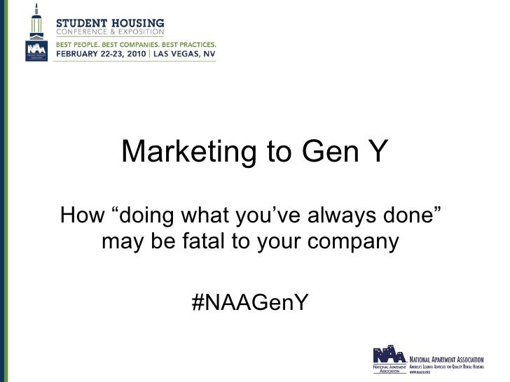 """Marketing to Gen Y How """"doing what you've always done"""" may be fatal to your company #NAAGenY"""