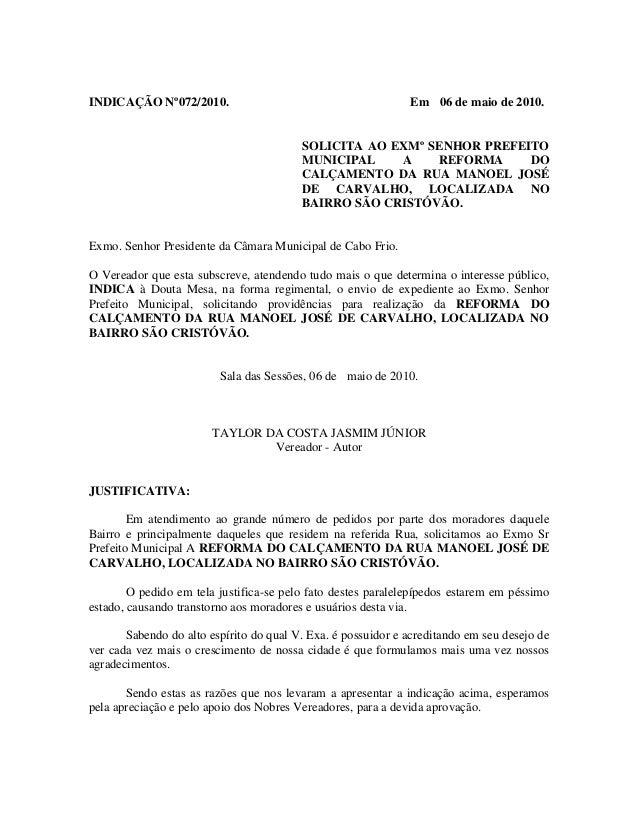 INDICAÇÃO Nº072/2010.  Em 06 de maio de 2010.  SOLICITA AO EXMº SENHOR PREFEITO MUNICIPAL A REFORMA DO CALÇAMENTO DA RUA M...
