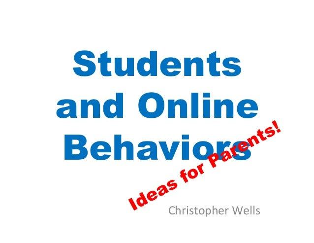 Studentsand OnlineBehaviors     Christopher Wells