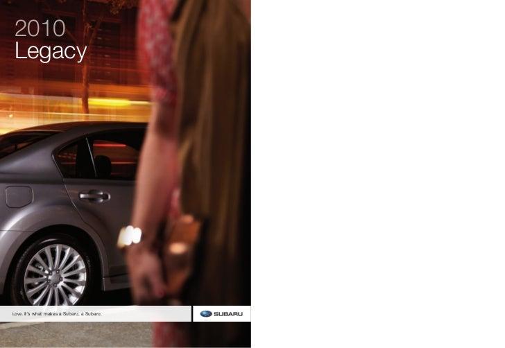 2010 Legacy     Love. It's what makes a Subaru, a Subaru.
