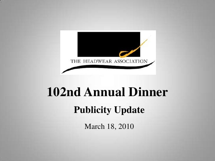 102nd Annual Dinner<br />Publicity Update<br />March 18, 2010<br />