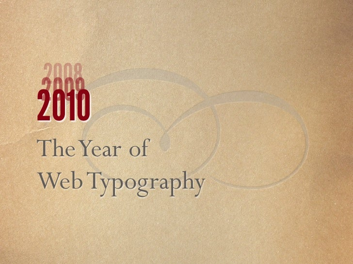  2008 2009 2010 The Year of Web Typography