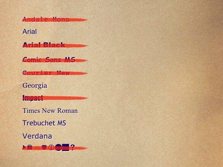 Verdana                             Georgia Trebuchet MS                            Arial       Times New Roman