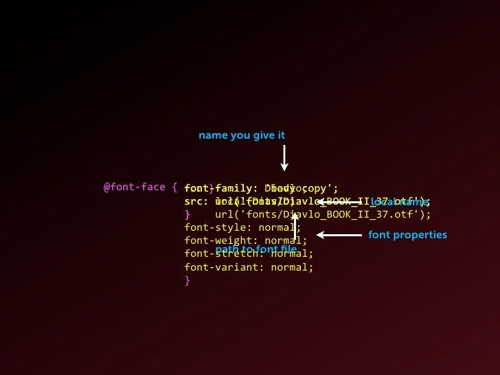 name you gave it    font-‐family:  tahoma,  arial,  sans-‐serif;                 'body  copy',  verdana,  ar...