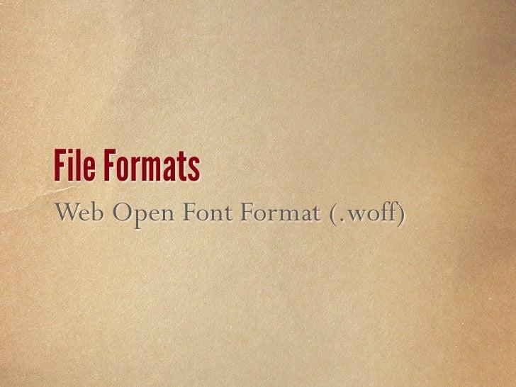 Browser Font Support  EOT/EOT LITE      ✔   TTF/OTF                     ✔   ✔      ✔              ✔     SVG               ...