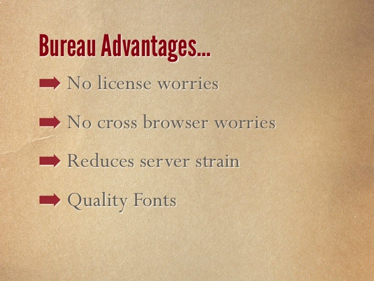 What to look for in a bureau… ✓Available Fonts or Font Families ✓How Fonts are Added ✓Local Use ✓Bandwidth Usage ✓Price St...