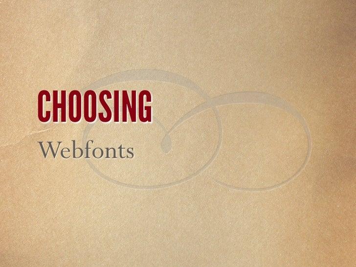 webfont         web safe core web                generic    h1  {      font-‐family  :  diavlo,  verdana,  ...