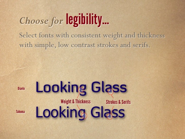 Choose for readability… Select fonts that are well balanced between letter spacing, counter width, letter width, & x-heigh...