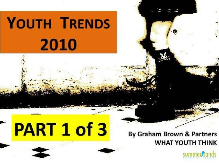Youth Trends 2010 FULL version