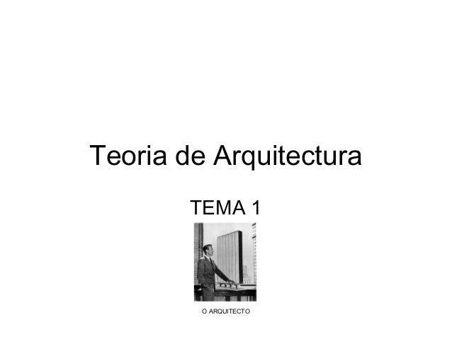 Teoria de Arquitectura TEMA 1  O ARQUITECTO