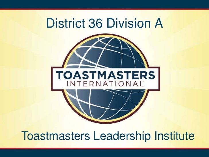 District 36 Division AToastmasters Leadership Institute