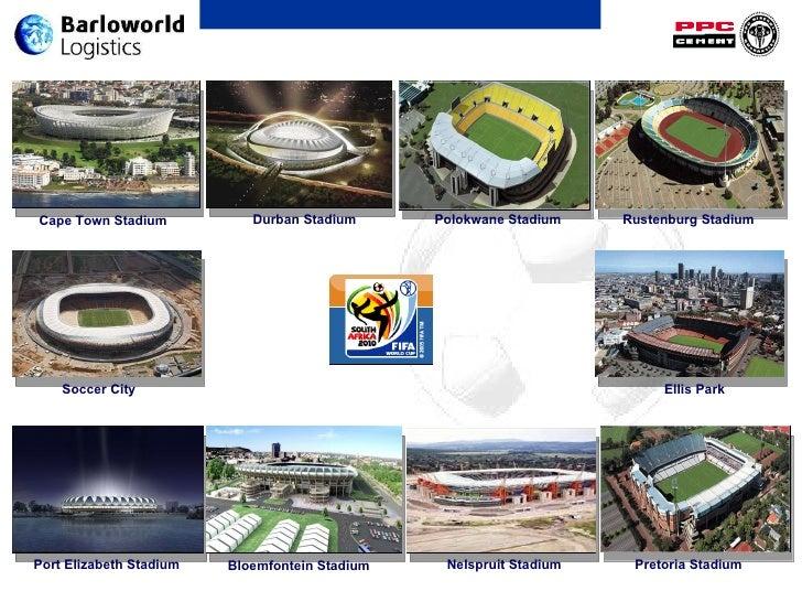 Cape Town Stadium Durban Stadium Polokwane Stadium Rustenburg Stadium Port Elizabeth Stadium Bloemfontein Stadium Nelsprui...