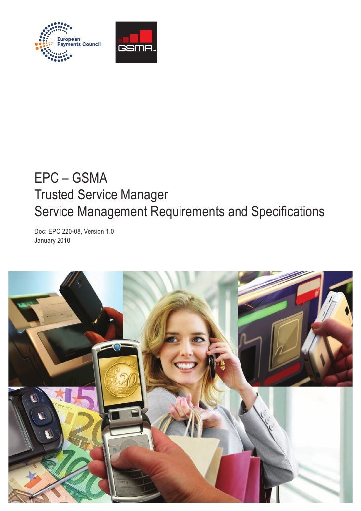 EPC – GSMA Trusted Service Manager Service Management Requirements and Specifications Doc: EPC 220-08, Version 1.0 January...